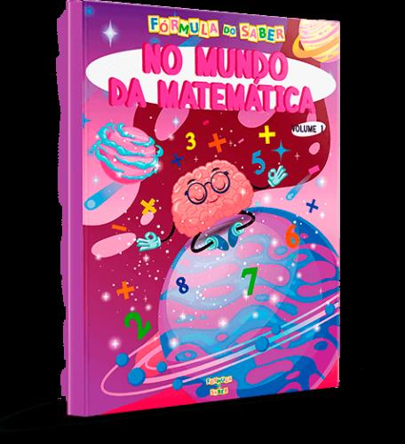 Atividades Alfabetização - No Mundo da Matemática Vol 1